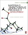 Materials And Innovative Product Development: Using Common Sense - Gernot H. Gessinger