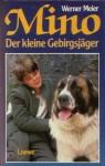 Mino. Der kleine Gebirgsjäger - Werner Meier