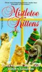 Mistletoe Kittens - Jo Ann Ferguson, Judith A. Lansdowne, Regina Scott