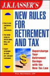 J.K. Lasser's New Rules for Retirement and Tax - Paul Westbrook, Jk Lasser Institute