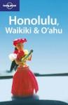 Honolulu, Waikiki & Oahu - Glenda Bendure, Ned Friary, Lonely Planet