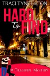Hard to Find: (A Plain Jane Mystery Spin Off Series) A Tillgiven Mystery - Traci Tyne Hilton