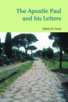 The Apostle Paul And His Letters (Bibleworld) - Edwin D. Freed