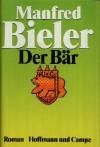 Der Bär: Roman - Manfred Bieler