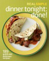 Real Simple Dinner Tonight -- Done!: 175 Quick and Delicious Recipes to Please Everyone -- And Preserve Your Sanity - Real Simple Magazine, Allie Lewis Clapp, Real Simple Magazine