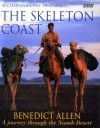 The Skeleton Coast: A journey through the Namib Desert - Benedict Allen
