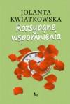 Rozsypane wspomnienia - Jolanta Kwiatkowska