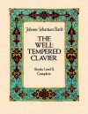 The Well-Tempered Clavier: Books I and II, Complete - Johann Sebastian Bach
