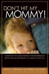 Don't Hit My Mommy!: A Manual for Child-Parent Psychotherapy with Young Witnesses of Family Violence - Alicia F. Lieberman