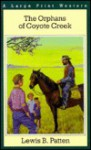 The Orphans of Coyote Creek - Lewis B. Patten