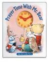 Prayer Time with Mr. Bear - Linda Parry, Alan Parry