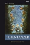 Totentänzer: Kriminalroman aus der Eifel (Herbie Feldmann) (German Edition) - Ralf Kramp