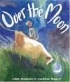 Over The Moon - Libby Hathorn