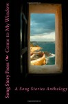 Come to My Window: A Song Stories Anthology - Megan Dorei, Steven Gepp, Rie Sheridan Rose, Rick McQuiston, Juliana Rew, Sarah R. Hall, Wakefield G Mahon III