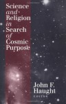 Science and Religion in Search of Cosmic Purpose - John F. Haught, Francisco José Ayala