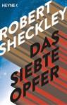 Das siebte Opfer: Erzählung - Robert Sheckley, Michael Görden