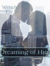 Dreaming of Him - Wendy Ely