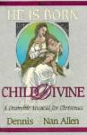 He is Born Child Divine: Christmas Musical Choral Book - Dennis Allen