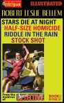 "STARS DIE AT NIGHT, HALF-SIZE HOMICIDE, RIDDLE IN THE RAIN, STOCK SHOT (Illustrated): From the Archives of ""Speed Detective"" - Robert Leslie Bellem"