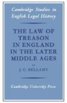 The Law of Treason in England in the Later Middle Ages (Cambridge Studies in English Legal History) - J. G. Bellamy