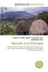 Menelik II of Ethiopia - Frederic P. Miller, Agnes F. Vandome, John McBrewster