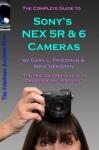 The Complete Guide to Sony's NEX 5R and 6 Cameras - 3 Sample Chapters - Mike Hendren, Gary Friedman
