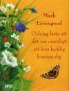 Och jag läste att det var omöjligt att leva lycklig förutan dig - Mark Levengood