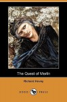 The Quest of Merlin (Dodo Press) - Richard Hovey