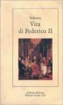 Vita di Federico II - Voltaire