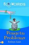Penguin Problems (Eco Worriers) - Kathryn Lamb
