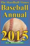 Hardball Times Annual 2015 (Volume 11) - Dave Studenmund, Paul Swydan