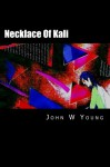 Necklace Of Kali: Three Tales Of Jack Brahma - John W Young