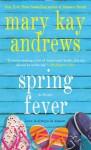 Spring Fever: A Novel - Mary Kay Andrews
