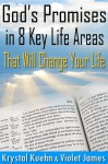 God's Promises in 8 Key Life Areas That Will Change Your Life Forever! - Krystal Kuehn, Violet James