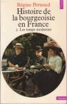 Histoire de la bourgeoisie en France -Tome 2, Les temps modernes - Régine Pernoud