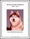 Siberian Husky Champions, 1987-2001 - Jan Linzy