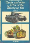 Tanks and other AFVs of the Blitzkrieg Era 1939-41 - B. T. White, John Wood