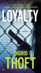 Loyalty - Ingrid Thoft