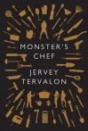 Monster's Chef: A Novel - Jervey Tervalon