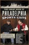 The Great Book of Philadelphia Sports Lists - Glen MacNow, Big Daddy Graham