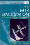 The Mir Space Station: Precursor to Space Colonization - David M. Harland