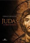 Judas, o Bem-Amado - Gerald Messadié, Jorge Bastos