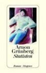 Statisten. - Arnon Grunberg, Rainer Kersten