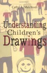 Understanding Children's Drawings - Cathy A. Malchiodi