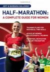 Half-Marathon: A Complete Guide for Women - Jeff Galloway, Barbara Galloway