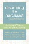 Disarming the Narcissist: Surviving and Thriving with the Self-Absorbed - Wendy T. Behary, Jeffrey Young, Daniel J. Siegel