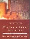 The Making of Modern Irish History: Revisionism and the Revisionist Controversy - David George Boyce