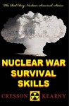 Nuclear War Survival Skills (Upgraded 2012 Edition) - Cresson H Kearny, Jack Stone