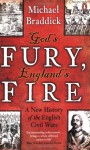 God's Fury, England's Fire: A New History Of The English Civil Wars - Michael Braddick