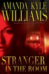 Stranger in the Room: A Novel - Amanda Kyle Williams